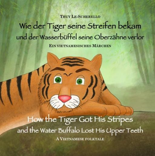 Le-Scherello, Thuy - Le-Scherello, Thuy - Wie der Tiger seine Streifen bekam