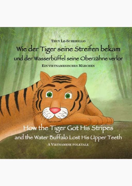 Le-Scherello, Thuy - Wie der Tiger seine Streifen bekam (de/en)