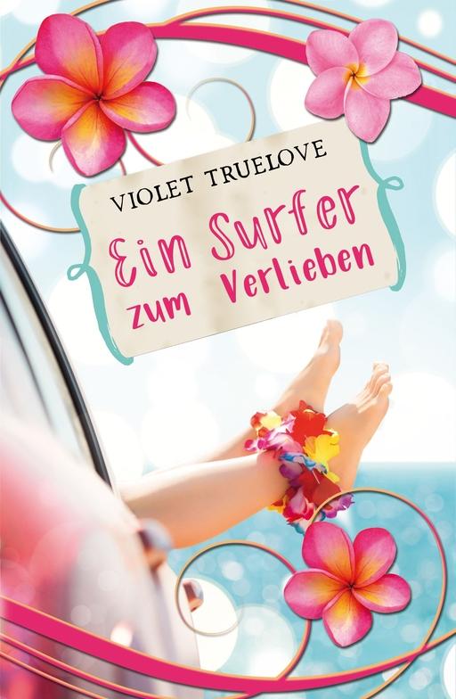 Truelove, Violet - Truelove, Violet - Ein Surfer zum Verlieben