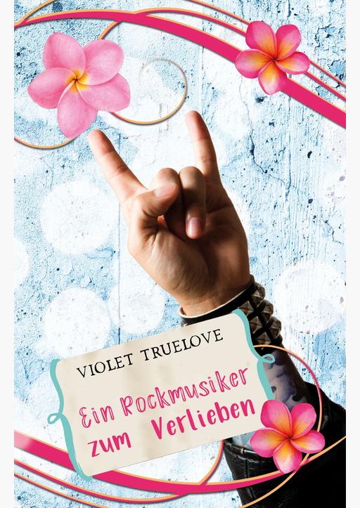 Truelove, Violet - Ein Rockmusiker zum Verlieben
