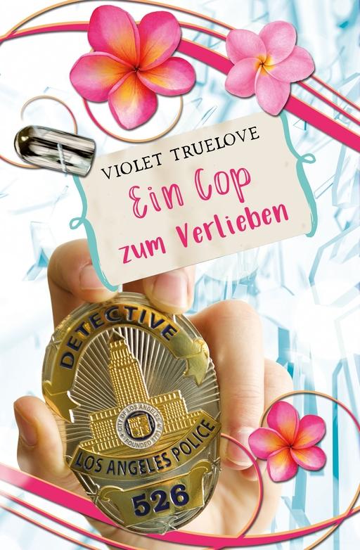 Truelove, Violet - Truelove, Violet - Ein Cop zum Verlieben
