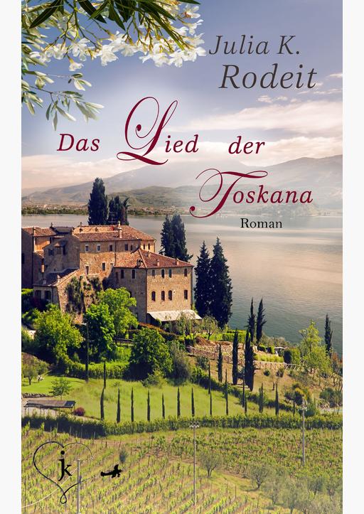 Rodeit, Julia K. - Das Lied der Toskana