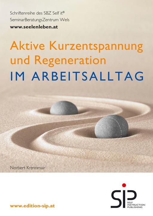 Krennmair, Norbert - Krennmair, Norbert - Aktive Kurzentspannung und Regeneration im Arbeits