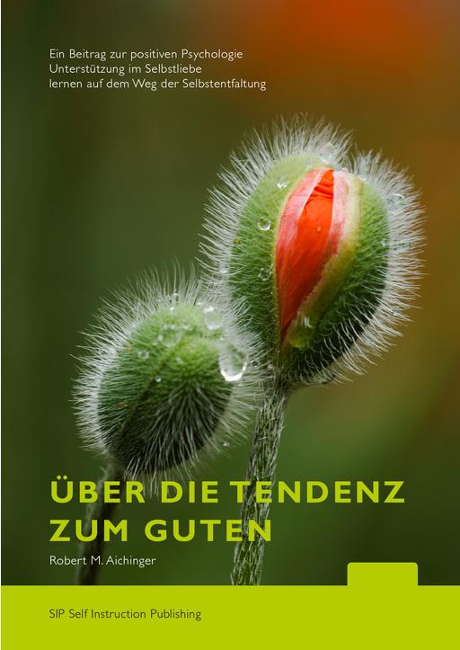 Aichinger, Robert M. - Über die Tendenz zum Guten