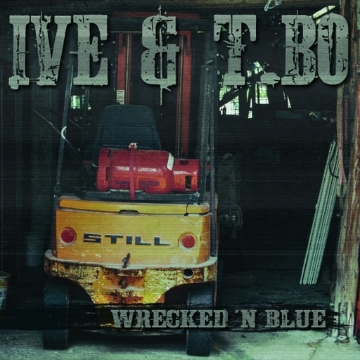 Ive & T.Bo - Ive & T.Bo - Wrecked 'n  Blue