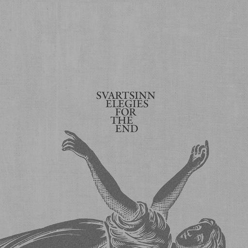 Svartsinn - Svartsinn - Elegies For The End