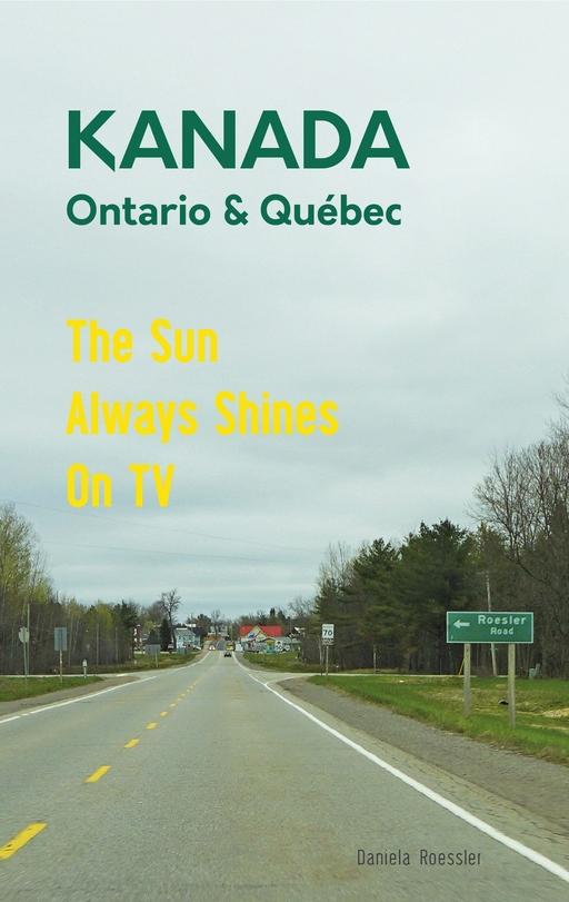 Roessler, Daniela - Roessler, Daniela - Das etwas andere Reisebuch Kanada Ost