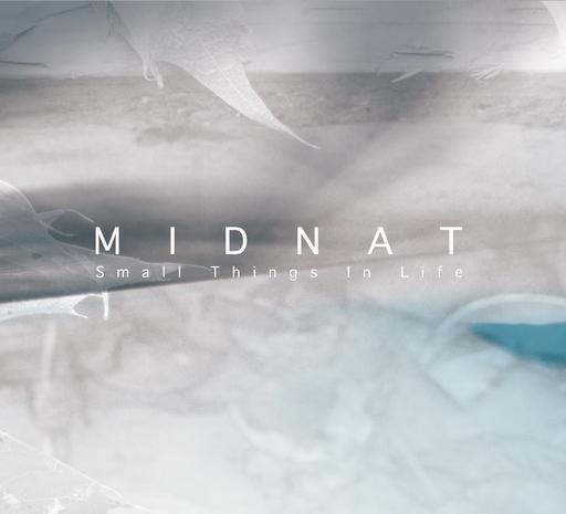 Midnat - Midnat - Small Things In Life