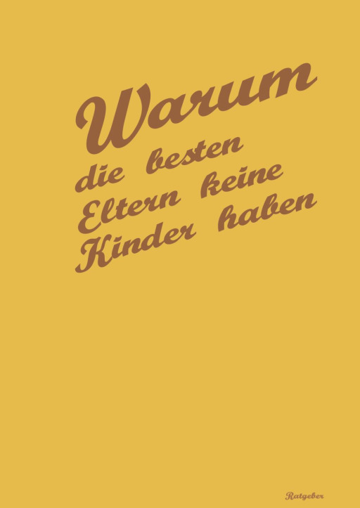 Hartwig, Georg / Hartwig, Gerald - Warum die besten Eltern keine Kinder haben