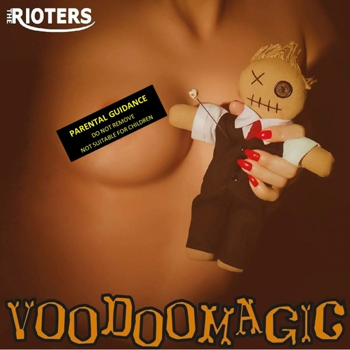 The Rioters - The Rioters - Voodoomagic