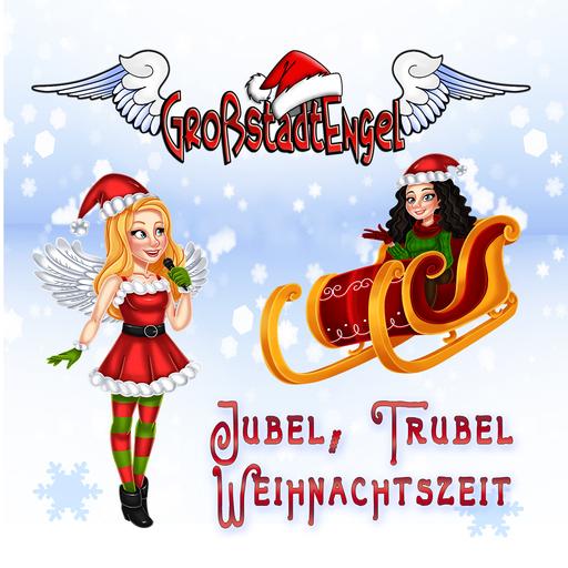 GroßstadtEngel - GroßstadtEngel - Jubel, Trubel, Weihnachtszeit