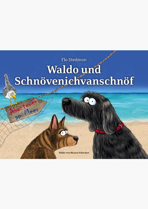 Stedmon, Flo - Waldo und Schnövenichvanschnöf. Abenteuer am Meer