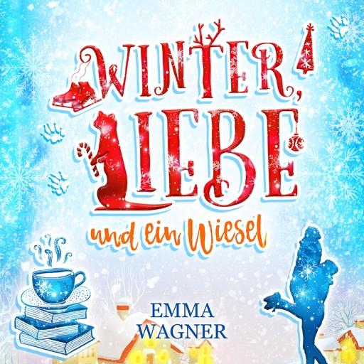 Wagner, Emma - Winter, Liebe und ein Wiesel