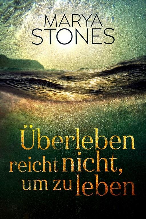 Stones, Marya - Stones, Marya - Überleben reicht nicht, um zu leben