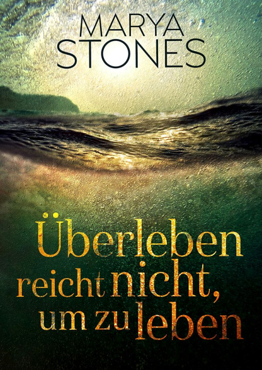 Stones, Marya - Überleben reicht nicht, um zu leben