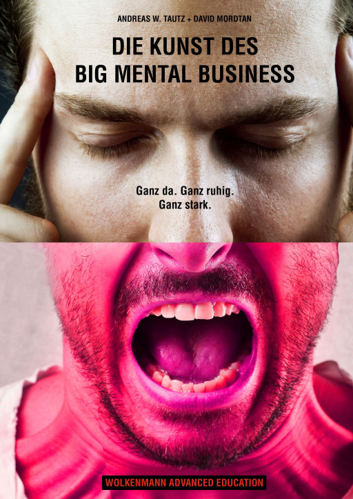 Tautz, Andreas W. / Mordtan, David - Die Kunst des Big Mental Business