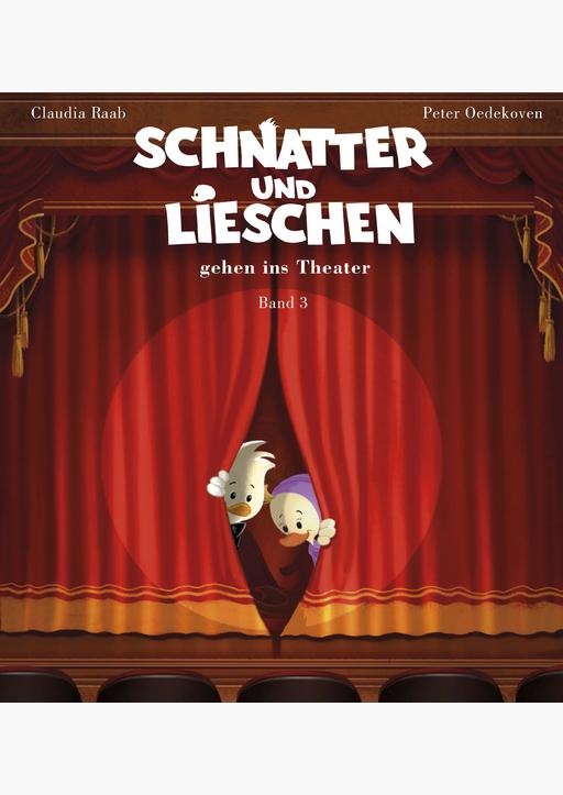 Raab, Claudia / Oedekoven, Peter - Schnatter und Lieschen - Band 3