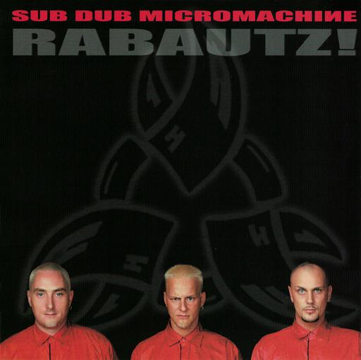 SUB DUB MICROMACHINE - RABAUTZ!