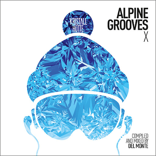 Various Artists - Alpine Grooves Vol. 10 (Kristallhütte)