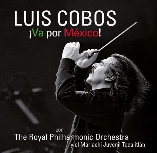 LUIS COBOS - ¡Va por México!