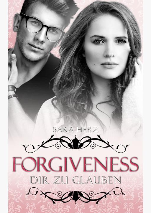 Herz, Sara - Forgiveness – Dir zu glauben