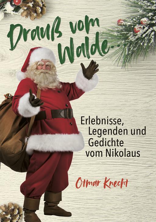 Otmar, Knecht - Otmar, Knecht - Erlebnisse, Legenden und Gedichte vom Nikolaus