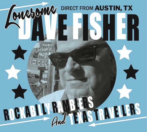 Lonesome Dave Fisher - Rockabilly Ramblers and Texas Travellers