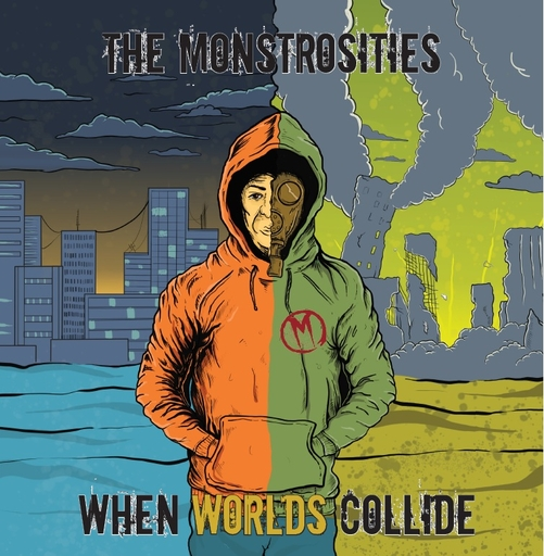 The Monstrosities - The Monstrosities - When Worlds Collide