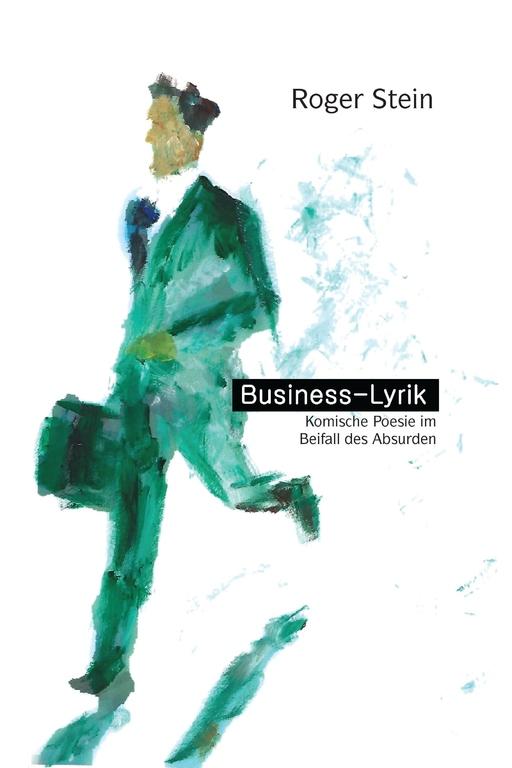 Stein, Roger - Stein, Roger - Business-Lyrik