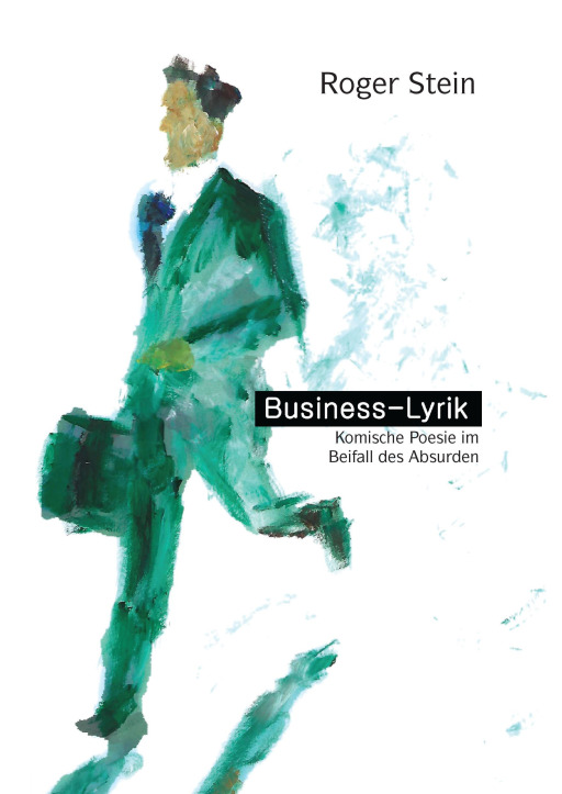 Stein, Roger - Business-Lyrik