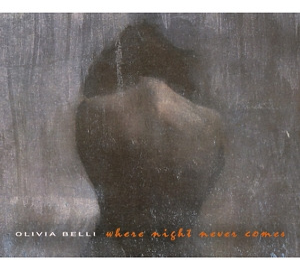 Olivia Belli - Where Night Never Comes