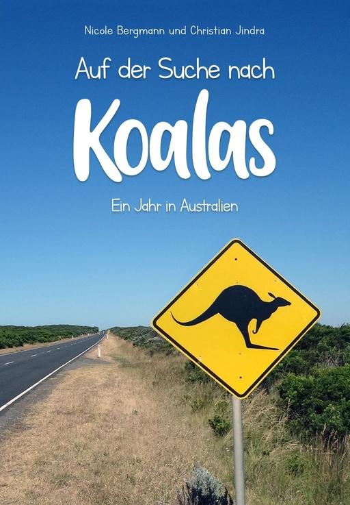 Bergmann, Nicole /  Jindra, Christian - Bergmann, Nicole /  Jindra, Christian - Auf der Suche nach Koalas