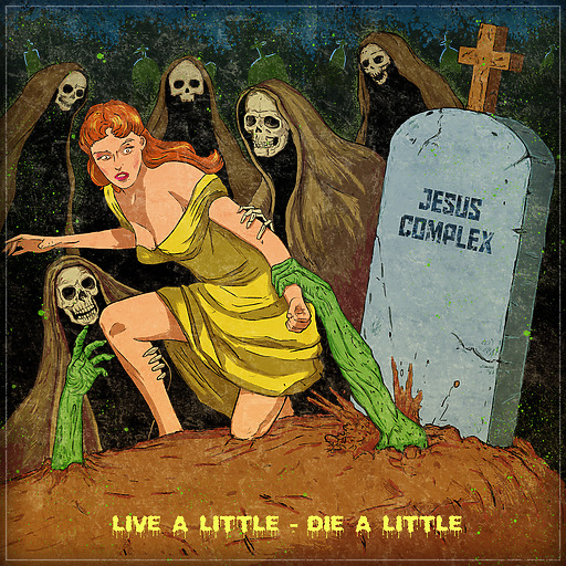Jesus Complex - Jesus Complex - Live A Little - Die A Little