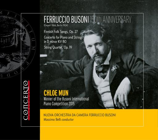 NUOVA ORCHESTRA DA CAMERA FERRUCCIO BUSONI - NUOVA ORCHESTRA DA CAMERA FERRUCCIO BUSONI - FERRUCCIO BUSONI (1866- 1924) 150th ANNIVERSARY