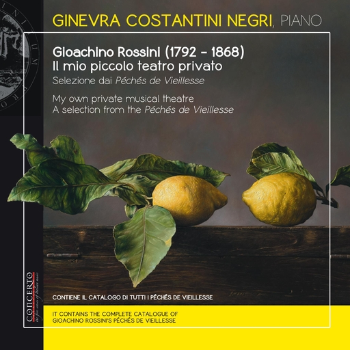 Ginevra Costantini Negri, piano - Gioachino Rossini - My own private musical theatre