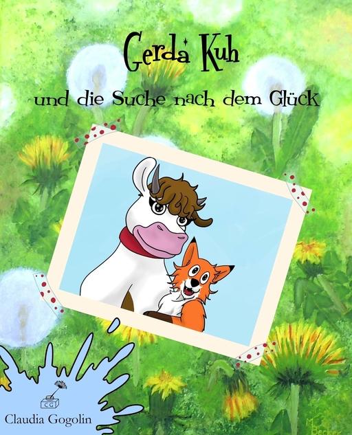Gogolin, Claudia - Gogolin, Claudia - Gerda Kuh und die Suche nach dem Glück