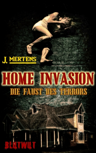 Mertens, J - Mertens, J - Home Invasion