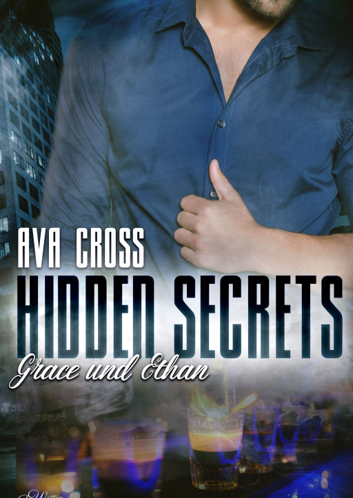 Cross, Ava - Hidden Secrets: Grace und Ethan