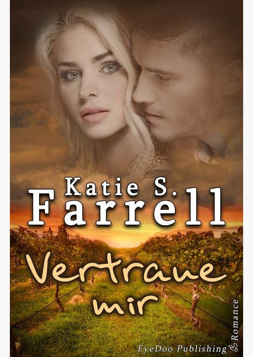 Farrell, Katie S. - Vertraue mir
