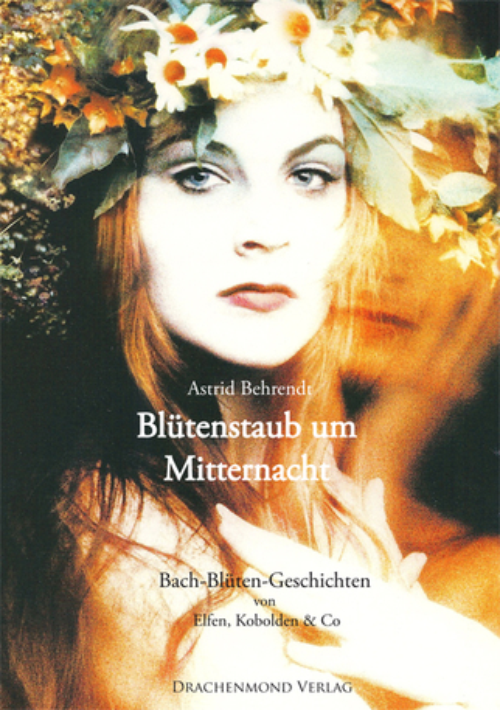 Behrendt, Astrid - Behrendt, Astrid - Blütenstaub um Mitternacht