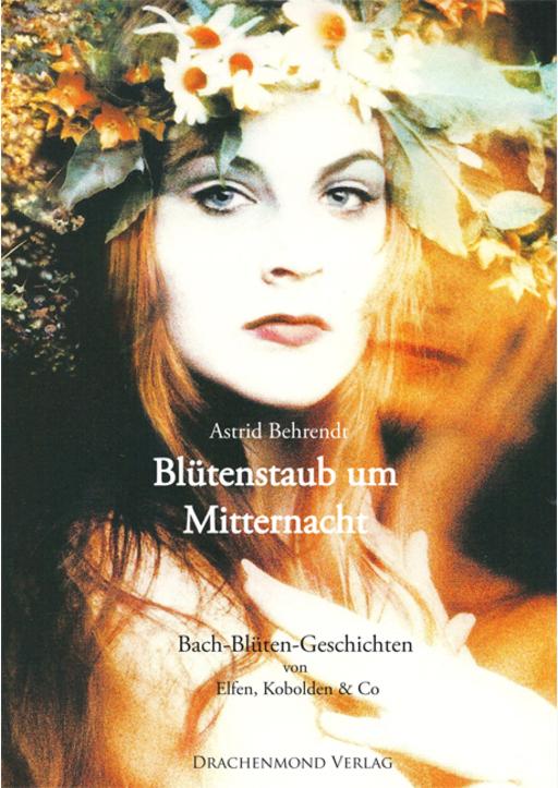 Behrendt, Astrid - Blütenstaub um Mitternacht