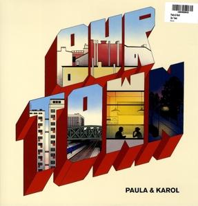 Paula & Karol - Paula & Karol - Our Town