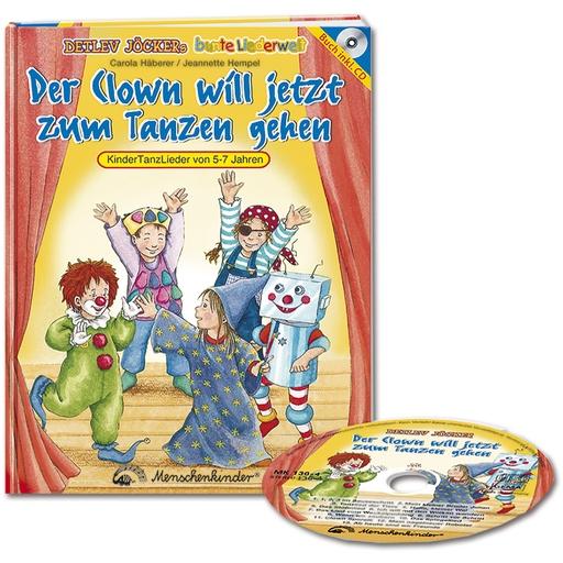 Häberer, Carola / Hempel, Jeannette / Jöcker, Detl - Häberer, Carola / Hempel, Jeannette / Jöcker, Detl - Der Clown will jetzt zum Tanzen Gehen