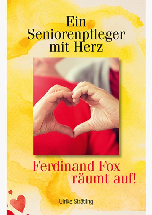 Strätling, Ulrike - Ein Seniorenpfleger mit Herz
