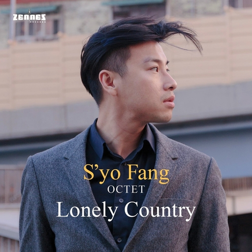 S'YO FANG OCTET - S'YO FANG OCTET - LONELY COUNTRY