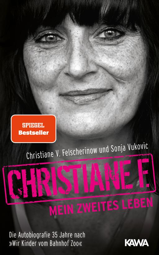 Christiane F. - Christiane F. - Christiane F. - Mein zweites Leben: Autobiografie