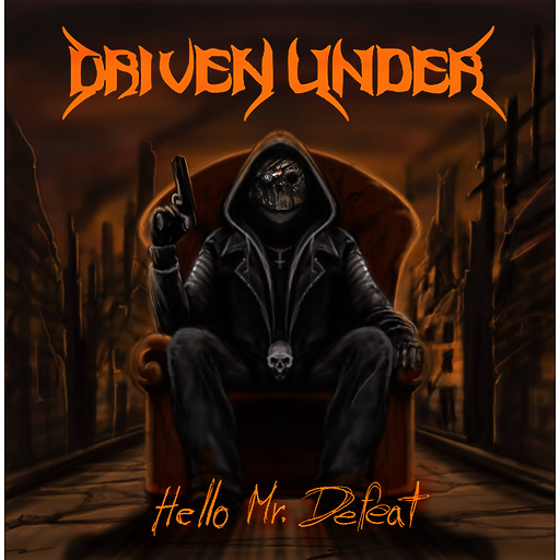 Driven Under - Hello Mr. Defeat