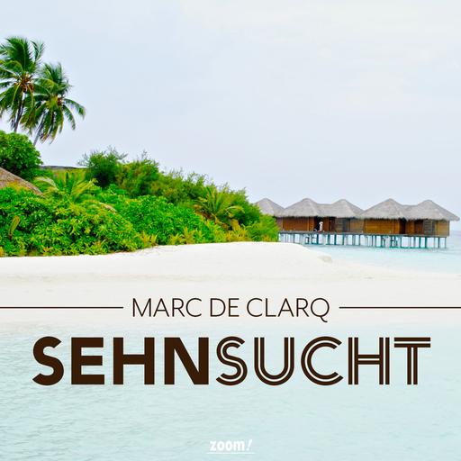 Marc de Clarq - Sehnsucht