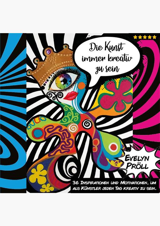 Pröll, Evelyn - Die Kunst immer kreativ zu sein