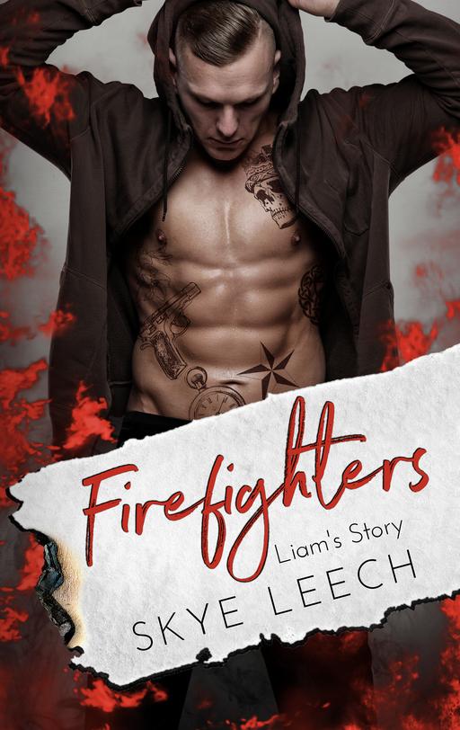 Leech, Skye - Leech, Skye - Firefighters: Liam's Story